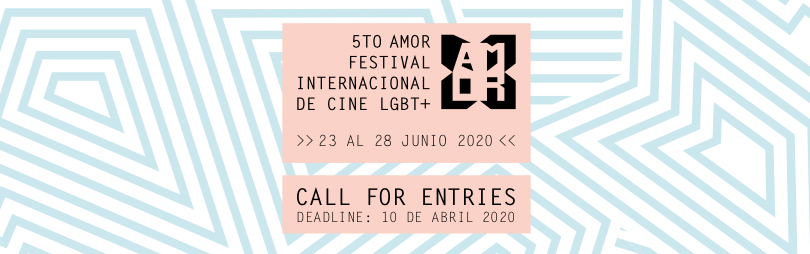 5to AMOR Festival Internacional de Cine LGBT+  abre convocatoria 2020
